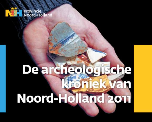 Noord-Holland, Archeologische Kroniek2011