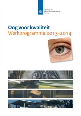 Voorpagina Oog voor kwaliteit. werkprogramma 2013 - 2014 Erfgoedinspectie