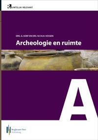 Archeologie en Ruimte door drs. G. Korf en drs. N.F.H.H. Vossen. Afb. via Berghauserpont
