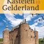 Boek 'Kastelen in Gelderland': een overzichtswerk