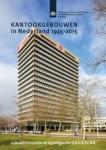 Kantoorgebouwen in Nederland 1945-2015 Foto: RCE