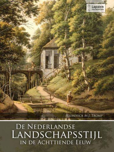 De Nederlandse Landschapsstijl in de Achttiende Eeuw,  Heimerick Tromp Beeld via Sidestone Press