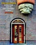 Pim van Schaik - Publieke Werken: Hoeksteen van de Amsterdamse School 1915-1935 - Uitgeverij Stokerkade