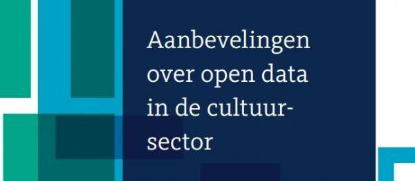 Rapport 'Aanbevelingen over open data in de cultuursector'
