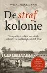 'De strafkolonie' van schrijver Wil Schackmann