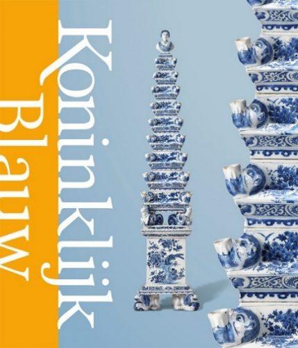 Koninklijk Blauw. Het mooiste Delfts aardewerk van Willem en Mary