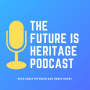 Podcast: The Future is Heritage